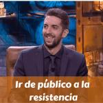 Ir de público a la resistencia (2)